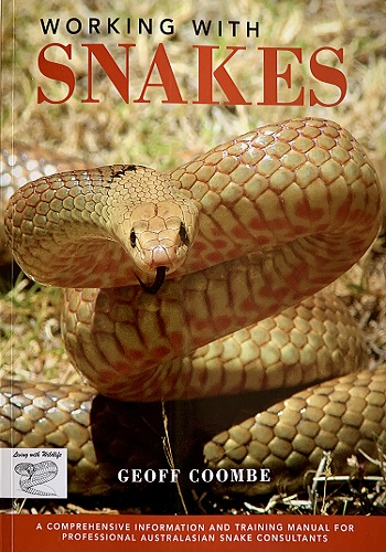 Working with Snakes: A comprehensive information and training manual for professional Australasian snake consultants Kindle Edition